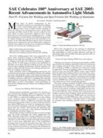 SAE Celebrates 100th Anniversary at SAE 2005: Recent Advancements in Automotive Light Metals. Part IV: Friction Stir Welding and Spot Friction Stir Welding of Aluminum