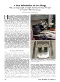 A True Reinvention of Metallurgy: HRL Develops High Strength Aluminum Alloy Powders for Additive Manufacturing